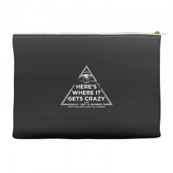 here's where it gets crazy Accessory Pouches | Artistshot
