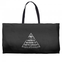 here's where it gets crazy Weekender Totes | Artistshot
