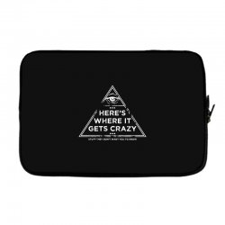 here's where it gets crazy Laptop sleeve | Artistshot
