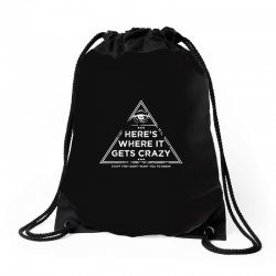 here's where it gets crazy Drawstring Bags | Artistshot