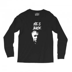 he's back Long Sleeve Shirts | Artistshot