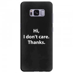 hi i don't care thanks funny Samsung Galaxy S8 Plus Case | Artistshot