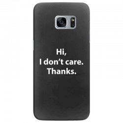 hi i don't care thanks funny Samsung Galaxy S7 Edge Case | Artistshot