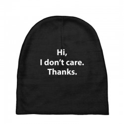 hi i don't care thanks funny Baby Beanies | Artistshot