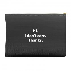 hi i don't care thanks funny Accessory Pouches | Artistshot