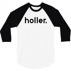 holler 3/4 Sleeve Shirt | Artistshot