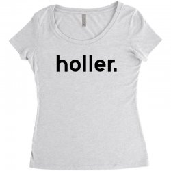 holler Women's Triblend Scoop T-shirt | Artistshot
