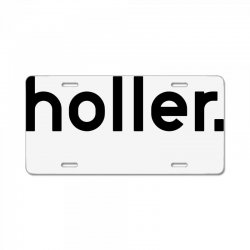 holler License Plate | Artistshot