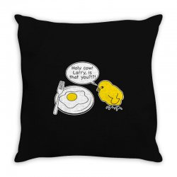 holy cow larry is that you funny Throw Pillow | Artistshot