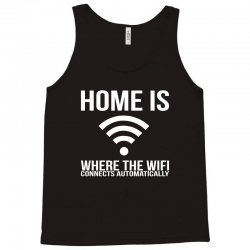 home is where the wifi connects teenager funny Tank Top | Artistshot