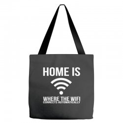 home is where the wifi connects teenager funny Tote Bags | Artistshot