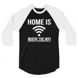home is where the wifi connects teenager funny 3/4 Sleeve Shirt | Artistshot