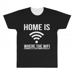 home is where the wifi connects teenager funny All Over Men's T-shirt | Artistshot