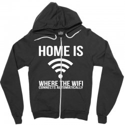 home is where the wifi connects teenager funny Zipper Hoodie | Artistshot