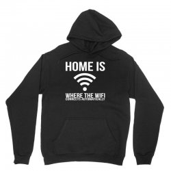 home is where the wifi connects teenager funny Unisex Hoodie | Artistshot
