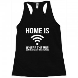 home is where the wifi connects teenager funny Racerback Tank | Artistshot