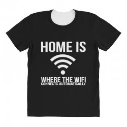home is where the wifi connects teenager funny All Over Women's T-shirt | Artistshot