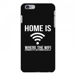 home is where the wifi connects teenager funny iPhone 6 Plus/6s Plus Case | Artistshot