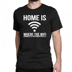 home is where the wifi connects teenager funny Classic T-shirt | Artistshot