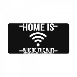 home is where the wifi connects teenager funny License Plate | Artistshot