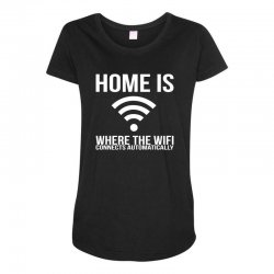 home is where the wifi connects teenager funny Maternity Scoop Neck T-shirt | Artistshot