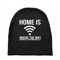 home is where the wifi connects teenager funny Baby Beanies | Artistshot