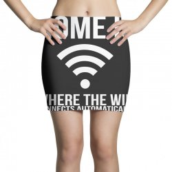 home is where the wifi connects teenager funny Mini Skirts | Artistshot