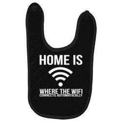 home is where the wifi connects teenager funny Baby Bibs | Artistshot