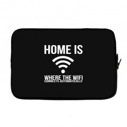 home is where the wifi connects teenager funny Laptop sleeve | Artistshot
