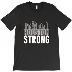 houston strong texas city skyline T-Shirt | Artistshot