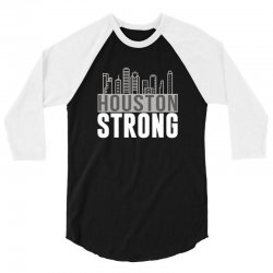 houston strong texas city skyline 3/4 Sleeve Shirt | Artistshot