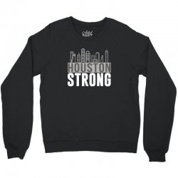 houston strong texas city skyline Crewneck Sweatshirt | Artistshot