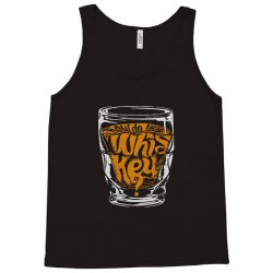 how do you whiskey Tank Top | Artistshot