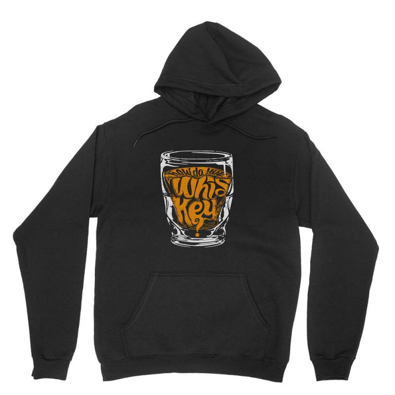 How Do You Whiskey Unisex Hoodie | Artistshot