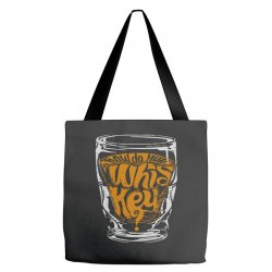 how do you whiskey Tote Bags | Artistshot