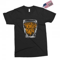 how do you whiskey Exclusive T-shirt | Artistshot