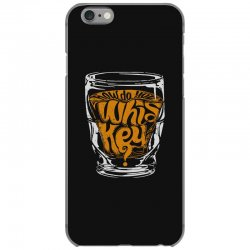 how do you whiskey iPhone 6/6s Case | Artistshot
