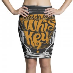how do you whiskey Pencil Skirts | Artistshot