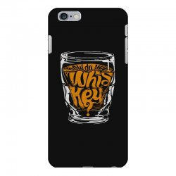how do you whiskey iPhone 6 Plus/6s Plus Case | Artistshot