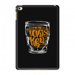 how do you whiskey iPad Mini 4 Case | Artistshot