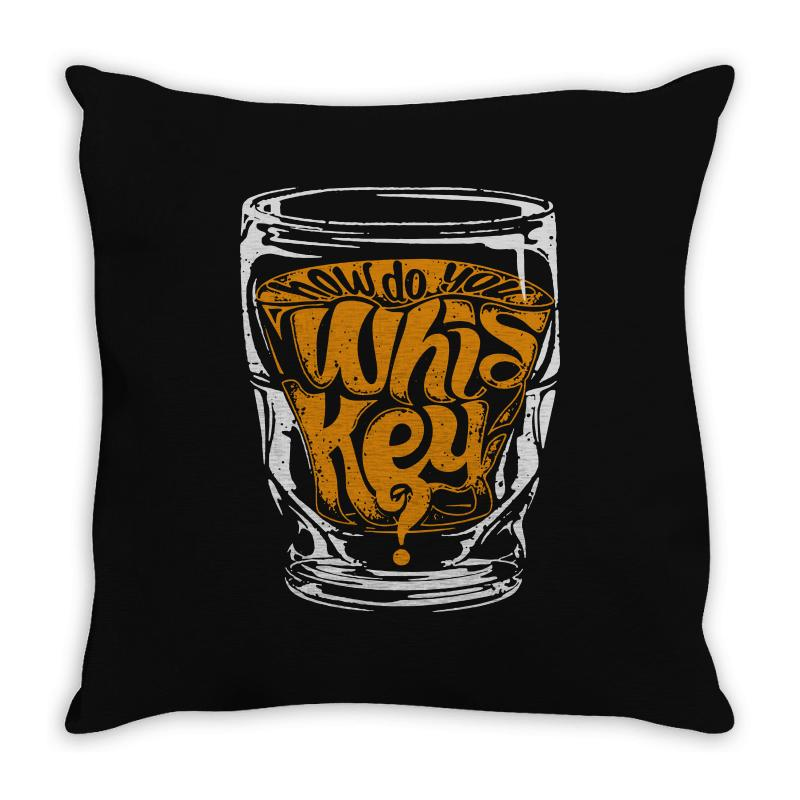 How Do You Whiskey Throw Pillow | Artistshot