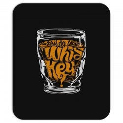 how do you whiskey Mousepad | Artistshot
