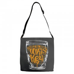 how do you whiskey Adjustable Strap Totes | Artistshot