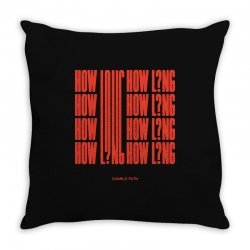 how long charlie puth Throw Pillow | Artistshot