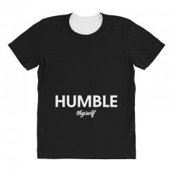 humble thyself All Over Women's T-shirt | Artistshot