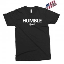 humble thyself Exclusive T-shirt | Artistshot