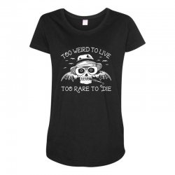 hunter s thompson t shirt fear and loathing in las vegas t shirt too w Maternity Scoop Neck T-shirt | Artistshot