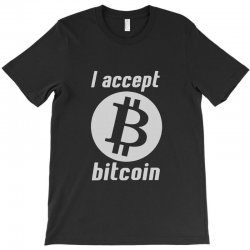 i accept bitcoin online game money crypto currency funny T-Shirt | Artistshot