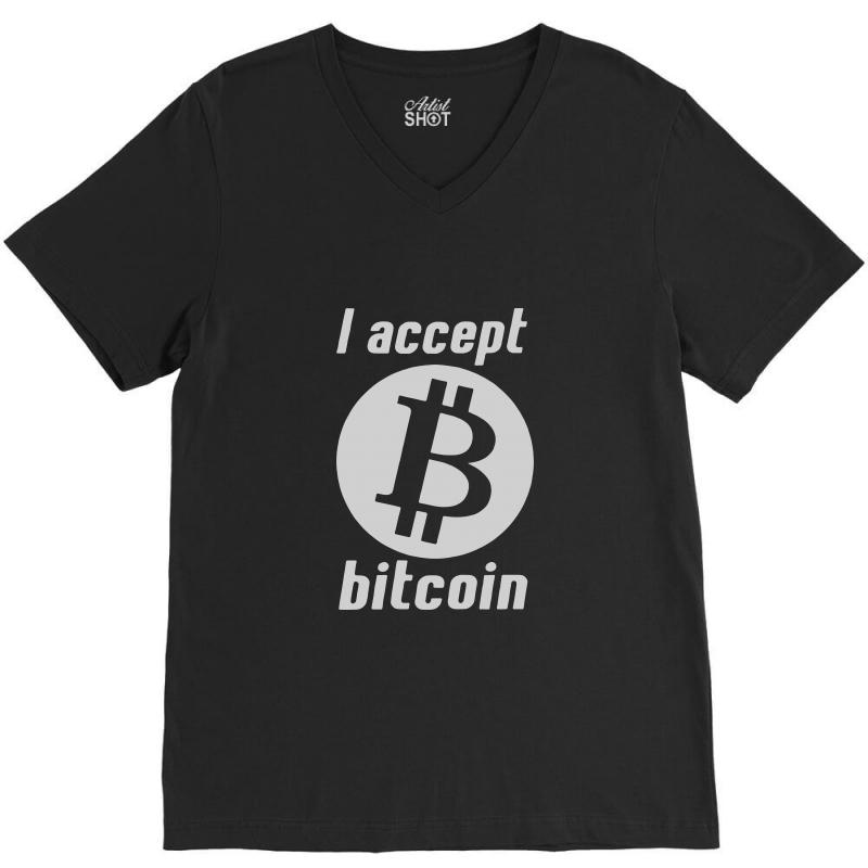I Accept Bitcoin Online Game Money Crypto Currency Funny V-neck Tee | Artistshot
