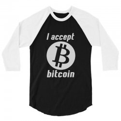 i accept bitcoin online game money crypto currency funny 3/4 Sleeve Shirt | Artistshot